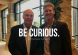 Be curious Scott Welle